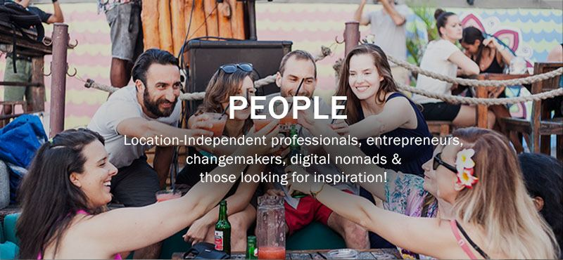 People: Business owners, managers, digital nomads, location independent professionals, creatives, changemakers and those looking for inspiration.